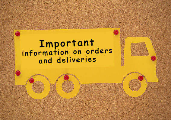Important information on orders and deliveries